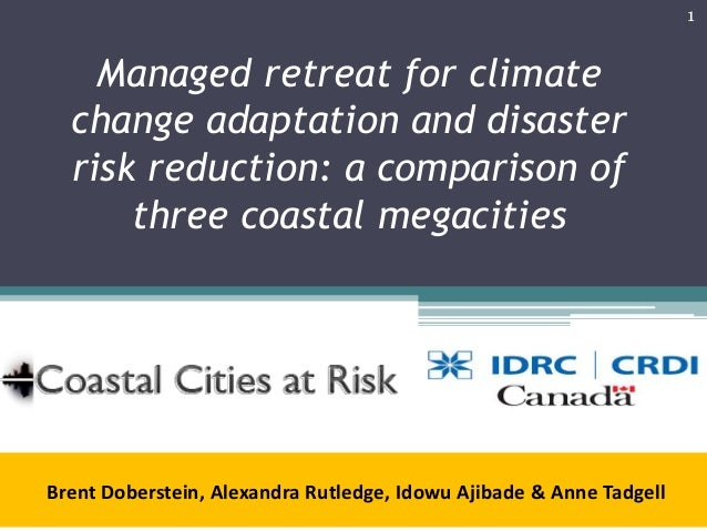 Managed retreat for climate change adaptation and disaster risk reduction: a comparison of three coastal megacities Brent ...