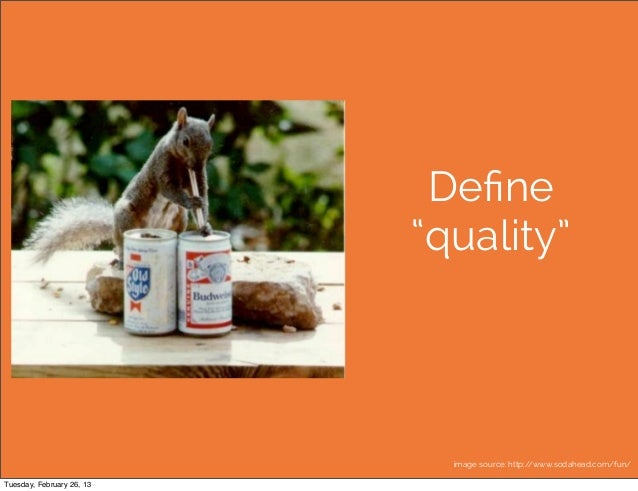 "Define                           ""quality""                             image source: http://www.sodahead.com/fun/Tuesday, F..."