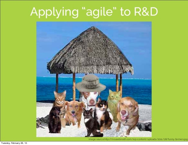 "Applying ""agile"" to R&D                                     image source:http://mousebreath.com/wp-content/uploads/2011/08..."