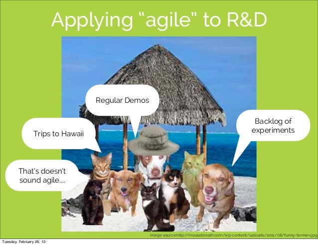 "Applying ""agile"" to R&D                                   Regular Demos                                                   ..."