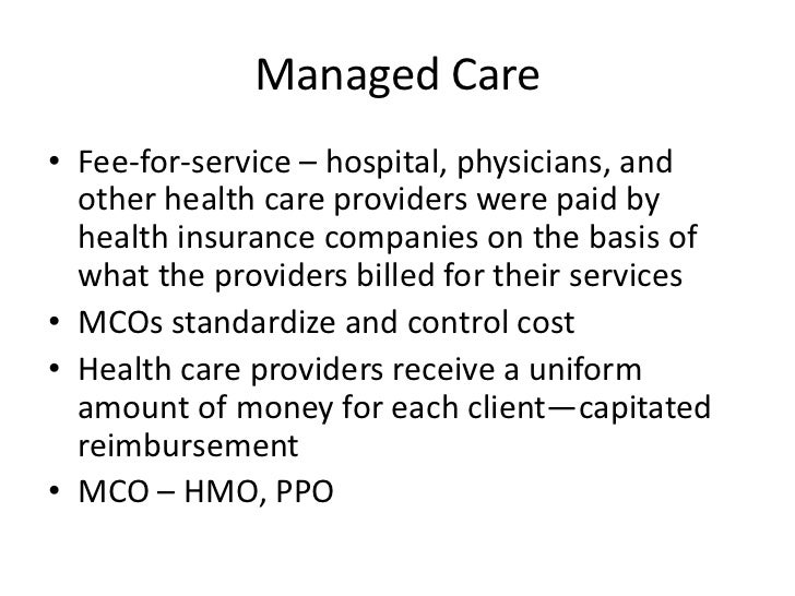 managed care States rely heavily on managed care for medicaid beneficiaries in 2008, 71 percent of enrollees were in care,1 but the majority of medicaid managed care.