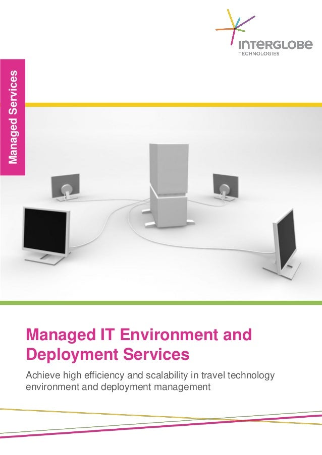 Managed IT Environment and Deployment Services ManagedServices Achieve high efficiency and scalability in travel technolog...