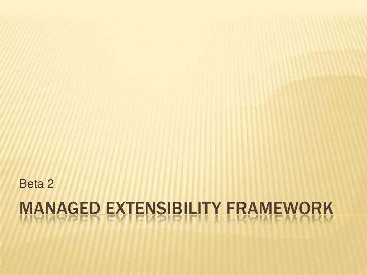Managed Extensibility Framework 2010 01 Slide 2