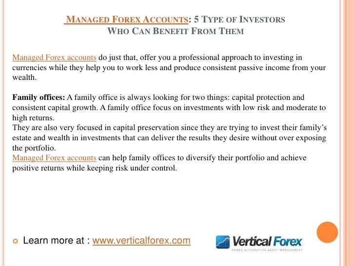 MANAGED FOREX ACCOUNTS: 5 TYPE OF INVESTORS                       WHO CAN BENEFIT FROM THEMManaged Forex accounts do just ...