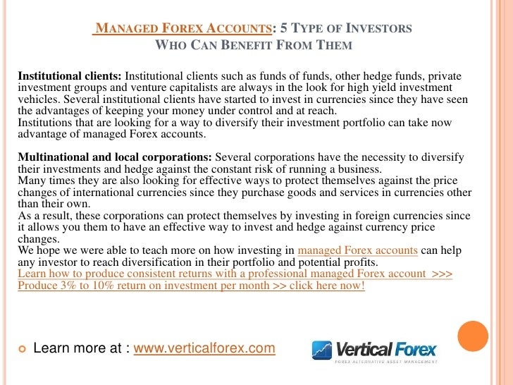 MANAGED FOREX ACCOUNTS: 5 TYPE OF INVESTORS                       WHO CAN BENEFIT FROM THEMInstitutional clients: Institut...