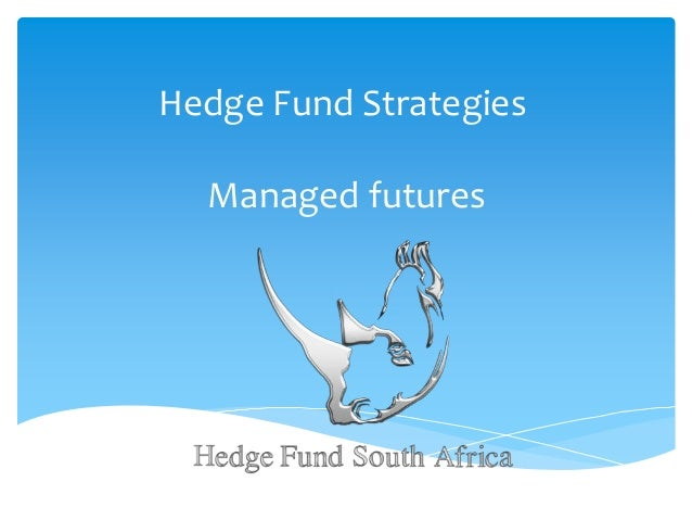 Hedge Fund Strategies Managed futures