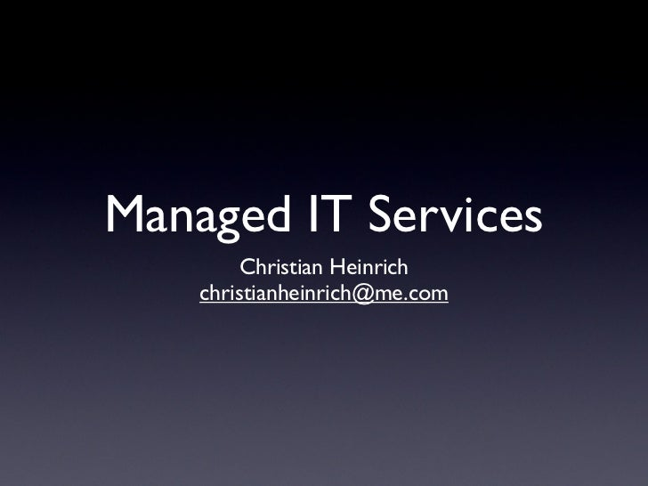Managed IT Services        Christian Heinrich    christianheinrich@me.com