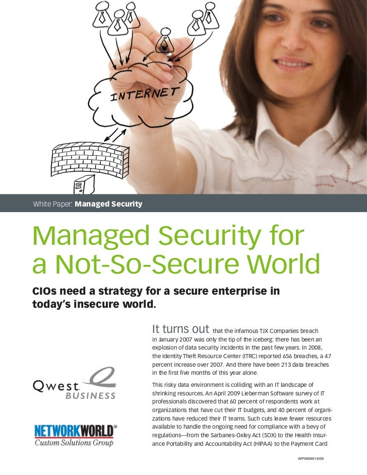White Paper: Managed SecurityManaged Security fora Not-So-Secure WorldCIOs need a strategy for a secure enterprise intoday...