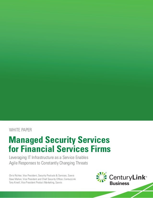 Managed Security Servicesfor Financial Services FirmsLeveraging IT Infrastructure as a Service EnablesAgile Responses to C...
