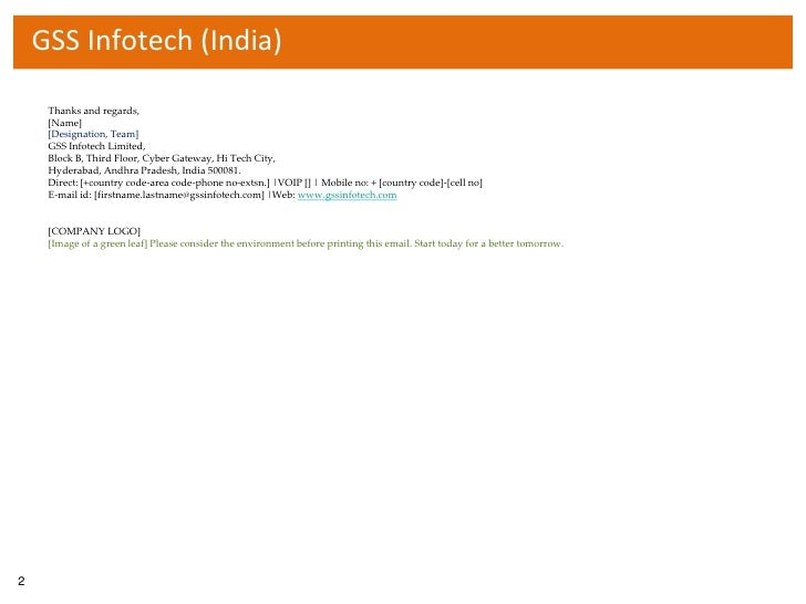 GSS Infotech (India)<br />Thanks and regards,<br />[Name]<br />[Designation, Team]<br />GSS Infotech Limited,<br />Block ...