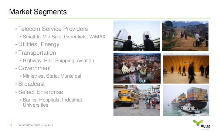 Market Segments     • Telecom Service Providers      • Small-to-Mid Size, Greenfield; WiMAX     • Utilities, Energy     • ...