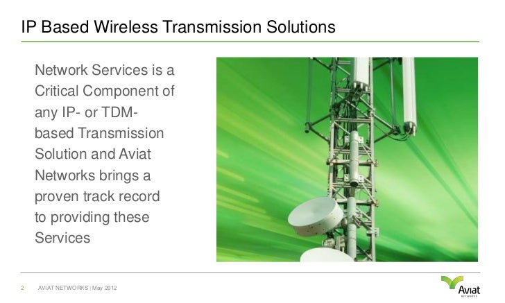 IP Based Wireless Transmission Solutions    Network Services is a    Critical Component of    any IP- or TDM-    based Tra...