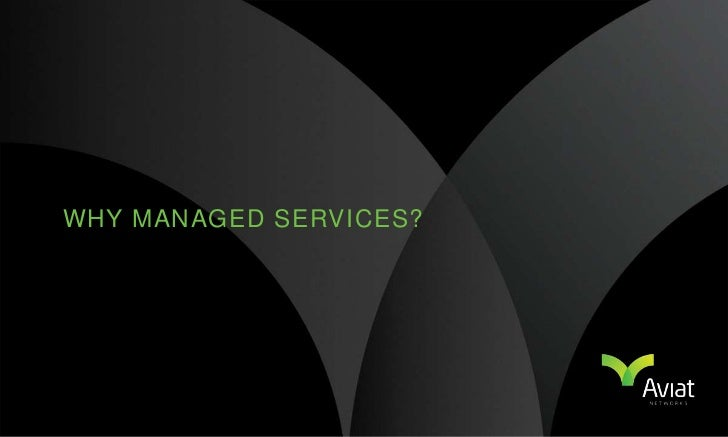 WHY MANAGED SERVICES?