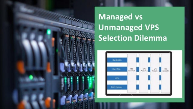 Difference Between Unmanaged and Managed VPS Hosting