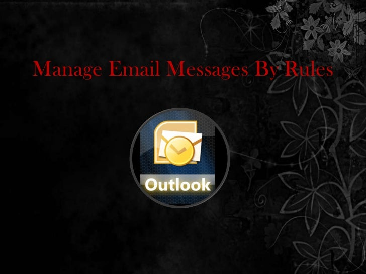 Manage Email Messages By Rules