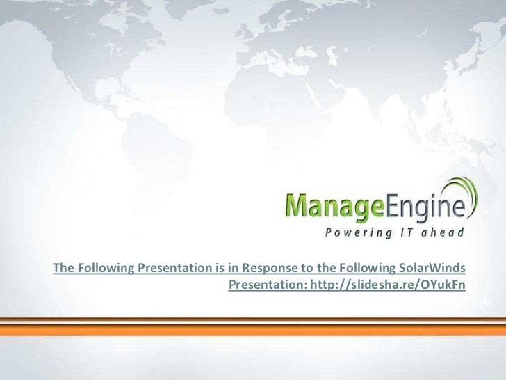 The Following Presentation is in Response to the Following SolarWinds                              Presentation: http://sl...