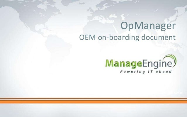 OpManagerOEM on-boarding document             Click to edit Master title style