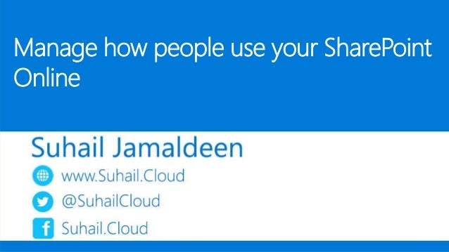Manage how people use your SharePoint Online
