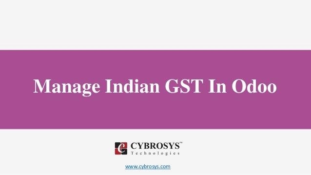 www.cybrosys.com Manage Indian GST In Odoo