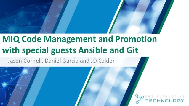 MIQ Code Management and Promotion with special guests Ansible and Git Jason Cornell, Daniel Garcia and JD Calder