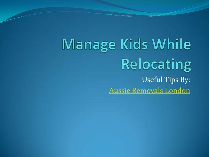 Useful Tips By:Aussie Removals London