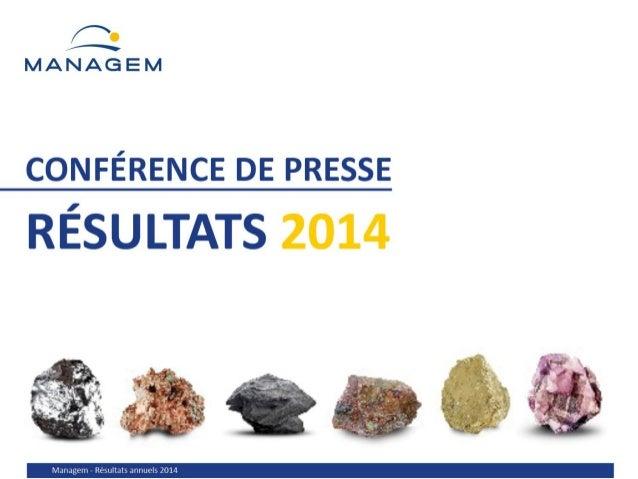 Présentation des résultats annuels 2014