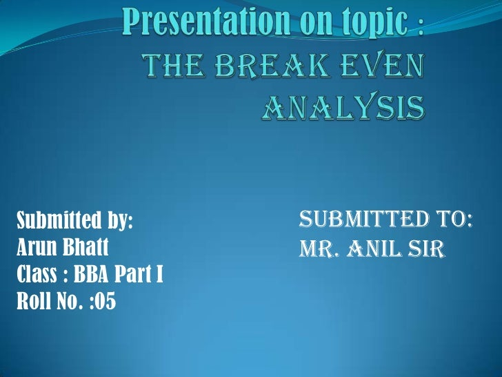 Submitted by:        Submitted to:Arun Bhatt           Mr. Anil sirClass : BBA Part IRoll No. :05