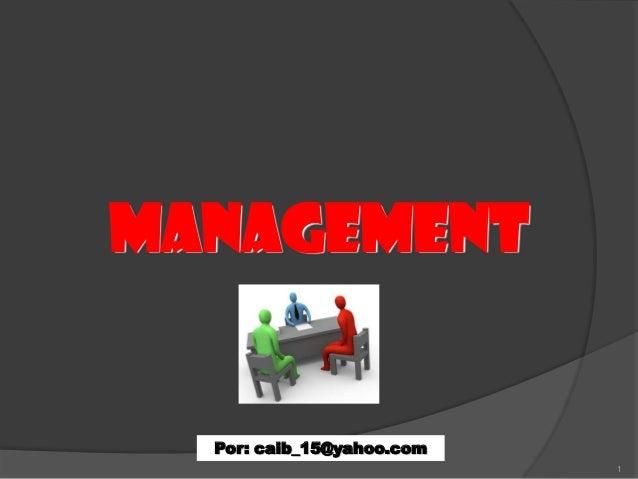 MANAGEMENT  Por: caib_15@yahoo.com 1