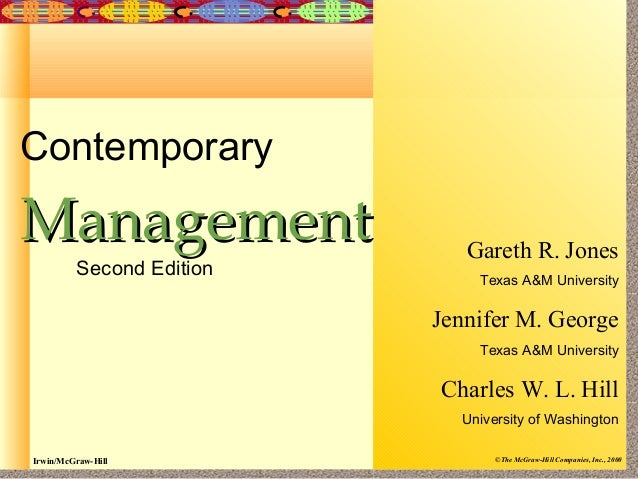 Irwin/McGraw-Hill ©The McGraw-Hill Companies, Inc., 2000 Contemporary ManagementManagement Second Edition Gareth R. Jones ...