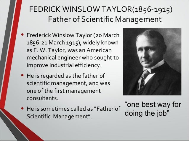 frederick winslow taylor the father Free online library: frederick winslow taylor: father of scientific management by thinkers business business, international.