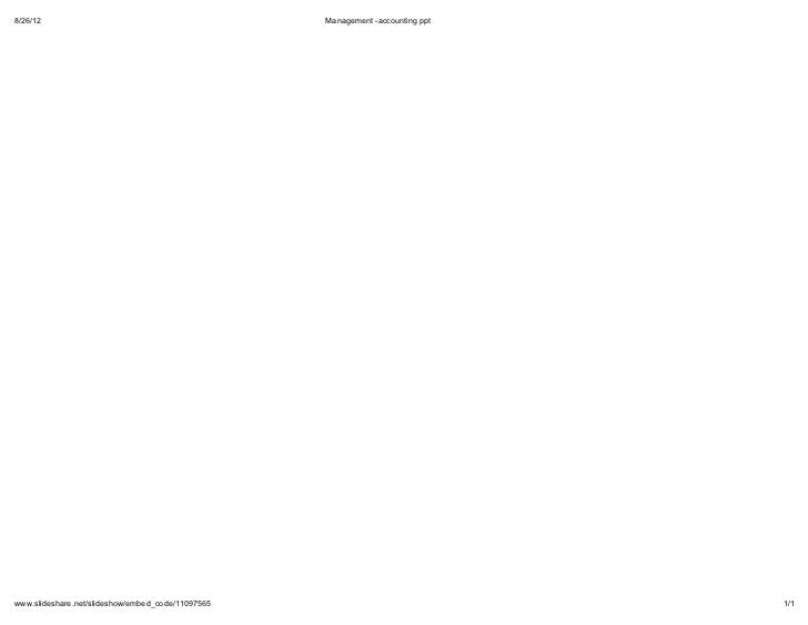 8/26/12                                            Management -accounting pptwww.slideshare.net/slideshow/embed_code/11097...