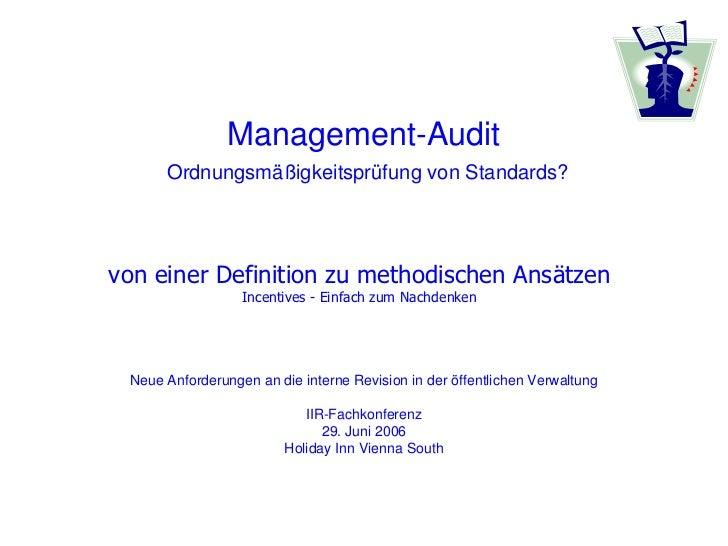 Management-Audit      Ordnungsmäßigkeitsprüfung von Standards?von einer Definition zu methodischen Ansätzen               ...