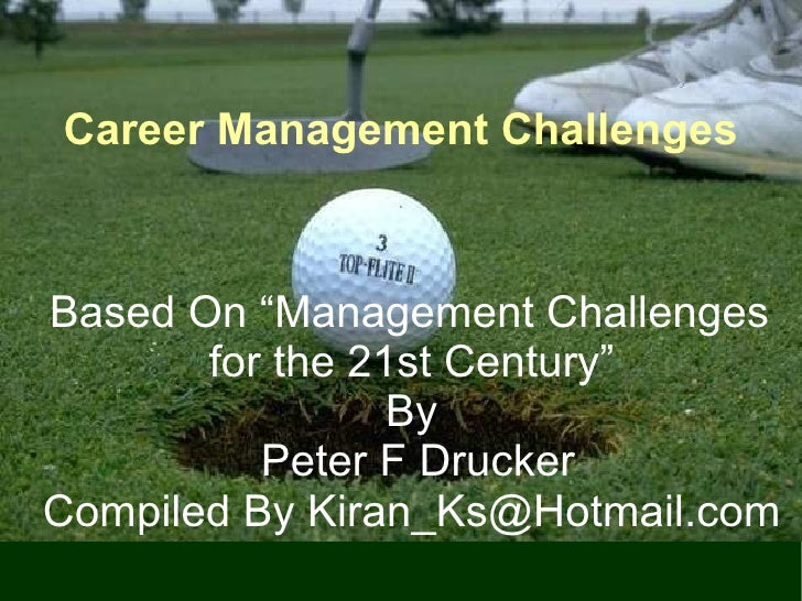 "Career Management Challenges    Based On ""Management Challenges        for the 21st Century""                  By          ..."