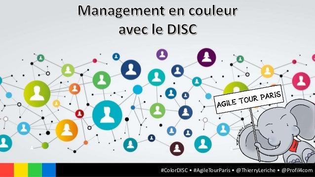 #ColorDISC • #AgileTourParis • @ThierryLeriche • @Profil4com