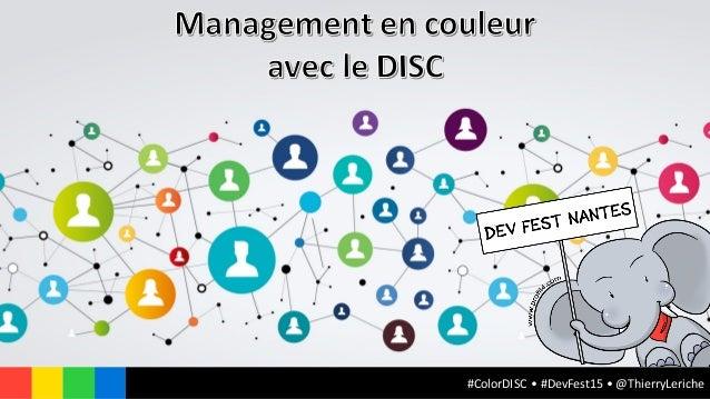 #ColorDISC •#DevFest15•@ThierryLeriche