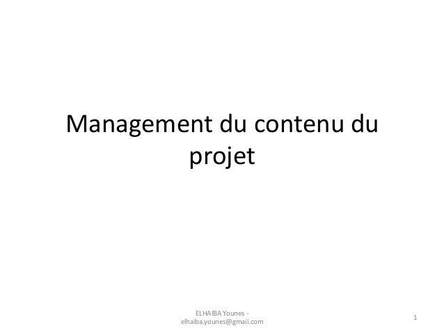 Management du contenu du projet 1 ELHAIBA Younes - elhaiba.younes@gmail.com