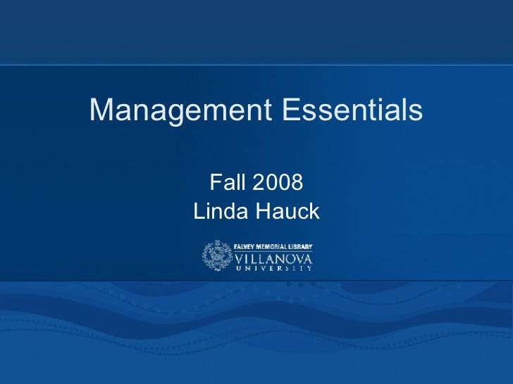 Management Essentials Fall 2008 Linda Hauck