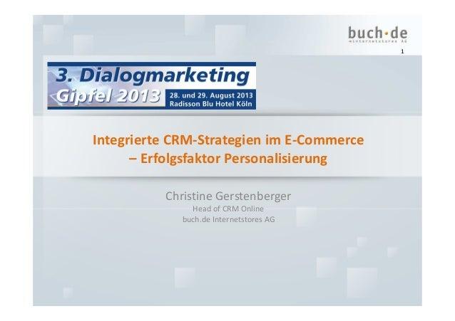 Integrierte CRM-Strategien im E-Commerce – Erfolgsfaktor Personalisierung Christine Gerstenberger Head of CRM Online buch....