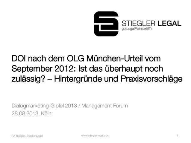 www.stiegler-legal.com 1RA Stiegler, Stiegler Legal DOI nach dem OLG München-Urteil vom September 2012: Ist das überhaupt ...