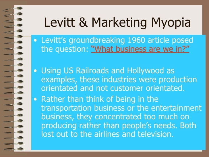 """marketing myopia levitt Ment of promotion, marketing research, sales management, distribution,   creating, delivering, and finally consuming it,"""" theodore levitt, """"marketing myopia ,."""