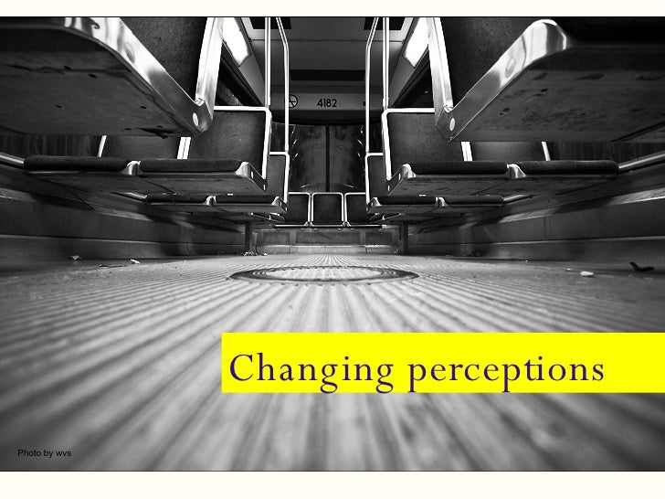 Changing perceptions Photo by wvs