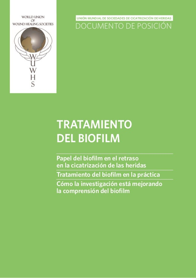 HERIDAS DE DIFÍCIL CICATRIZACIÓN | TRATAMIENTO DEL BIOFILM UNIÓN MUNDIAL DE SOCIEDADES DE CICATRIZACIÓN DE HERIDAS | DOCUM...