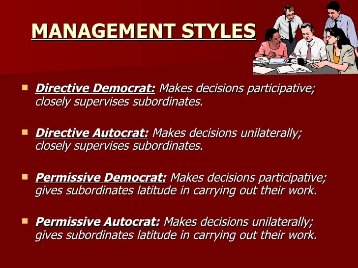 managing styles Management styles vary from individual to individual, by institution, and what industry is involved.
