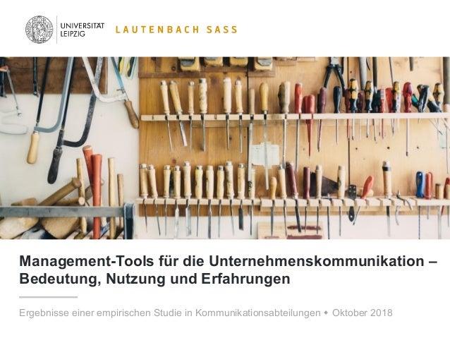 1 Management-Tools für die Unternehmenskommunikation – Bedeutung, Nutzung und Erfahrungen Ergebnisse einer empirischen Stu...