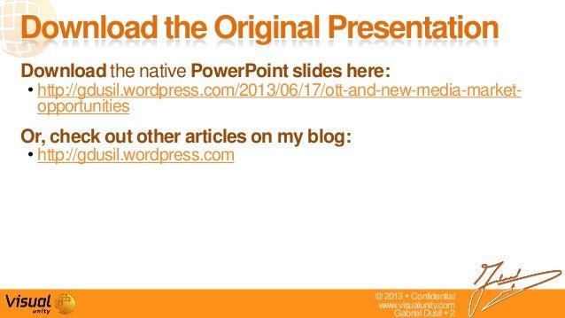 © 2013  Confidentialwww.visualunity.comGabriel Dusil  2Download the Original PresentationDownload the native PowerPoint ...