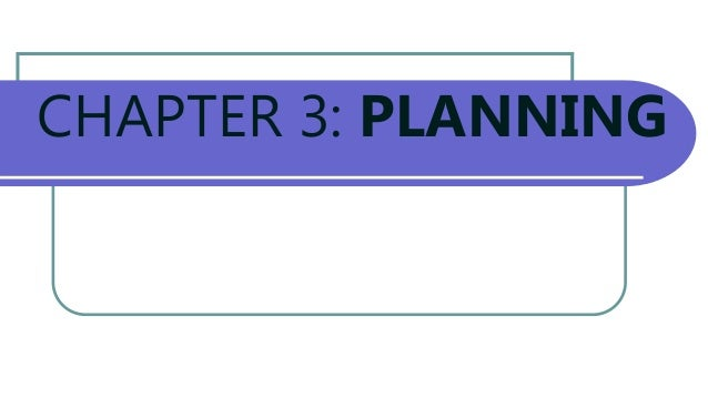CHAPTER 3 - PLANNING