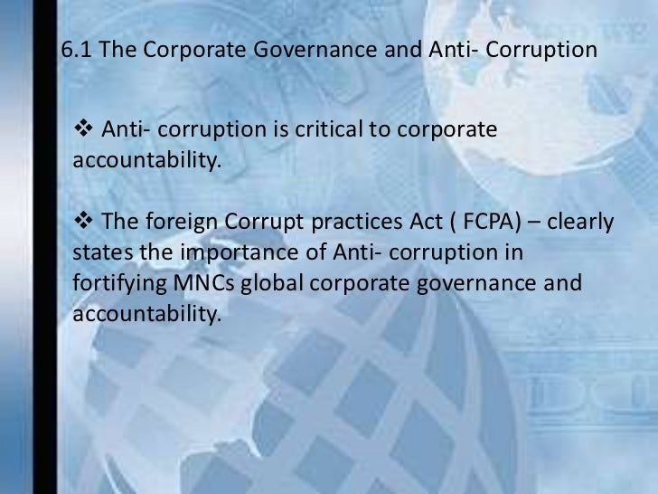 the behaviors of multinational corporations to the acts of bribery and corruption in the internation Corruption and bribery in international business 21 what is corruption  public  officials and business managers representing corporations many a time  that  their involvement in corrupt acts can lead to violation of fundamental stakeholder   by a public official has often been referred to as rent-seeking behaviour (rose.