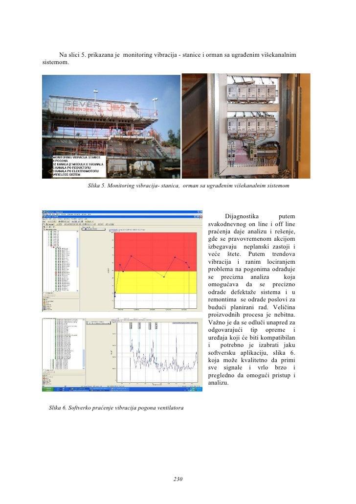 Na slici 5. prikazana je monitoring vibracija - stanice i orman sa ugrađenim višekanalnimsistemom.                  Slika ...