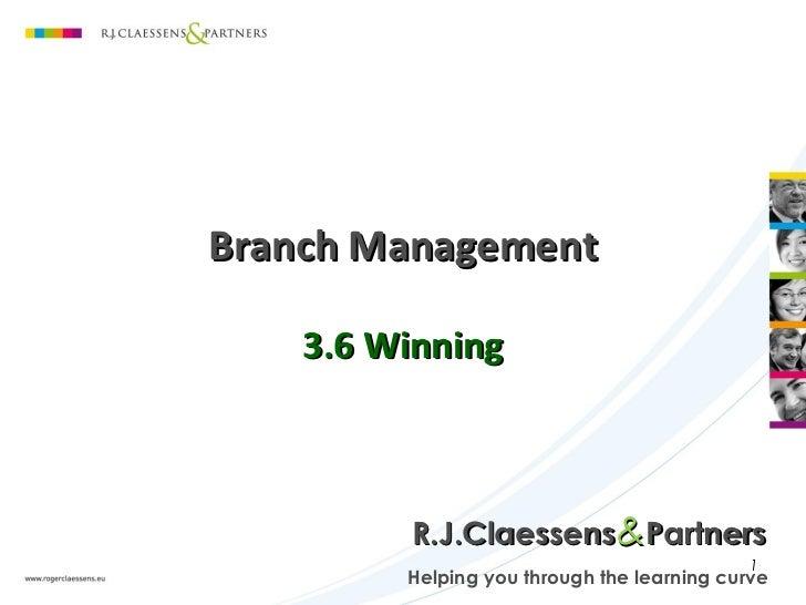 Branch Management    3.6 Winning         R.J.Claessens&Partners                                            1         Helpi...
