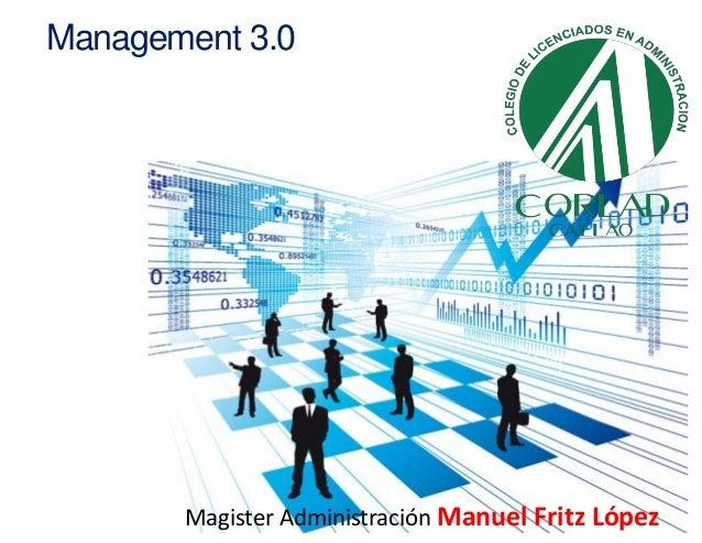Management 3.0 Magister Administración Manuel Fritz López